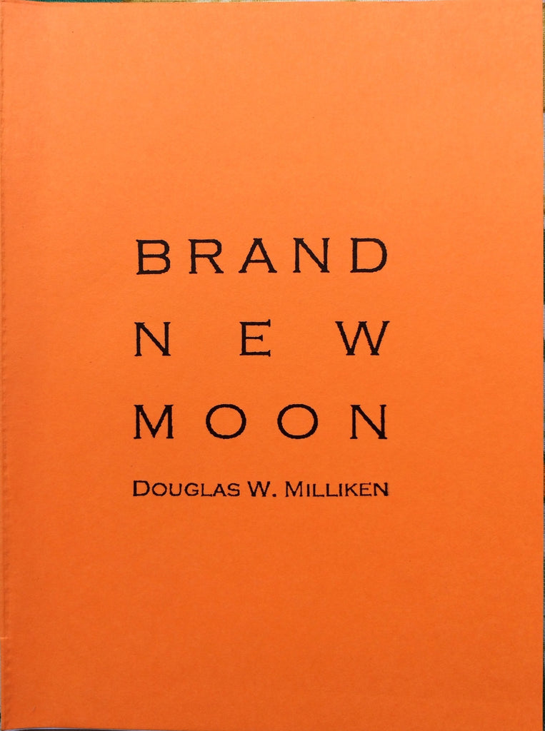 Brand New Moon by Douglas W. Milliken