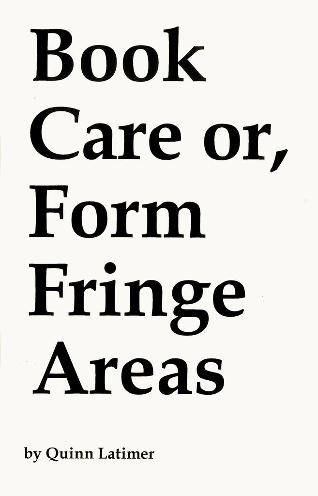 Best Book Don't Care or, Poor Form from Fringe Areas by Quinn Latimer