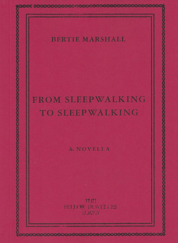From Sleepwalking to Sleepwalking by Bertie Marshall