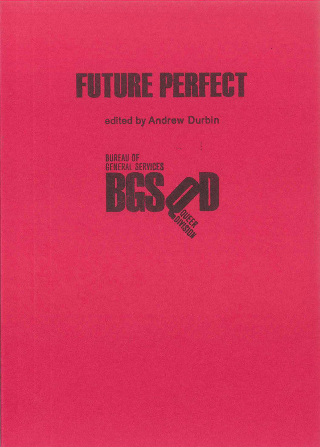 Future Perfect by ed. Andrew Durbin & co-published by BGSQD