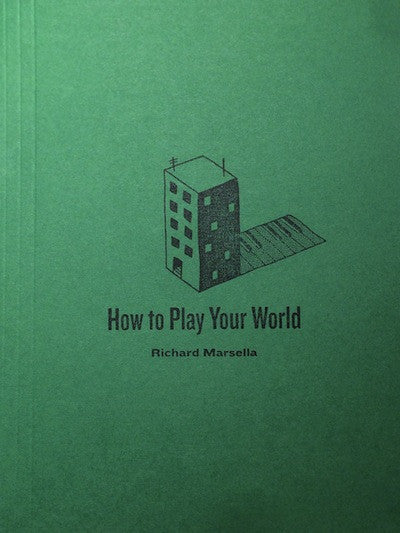How to Play Your World by Richard Marsella