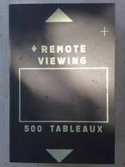 Remote Viewing: Five Hundred Tableaux by Maximilian Goldfarb