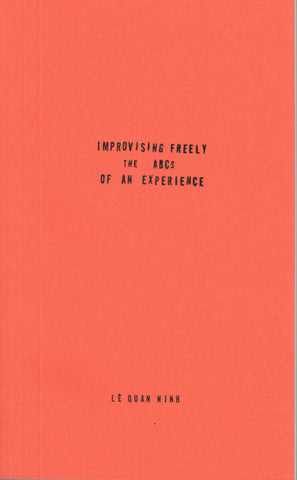 Improvising Freely: the ABCs of an Experience by Lê Quan Ninh