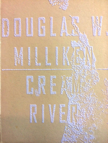 Cream River/Whiskey Dick by Douglas W. Milliken