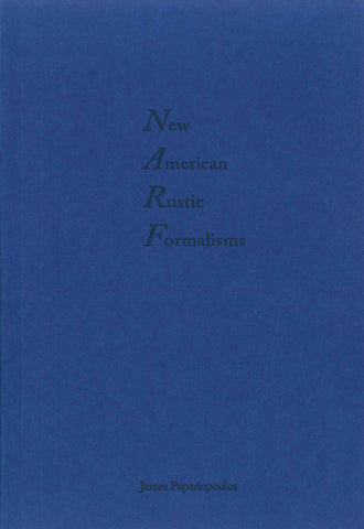 New American Rustic Formalisms by James Papadopoulos