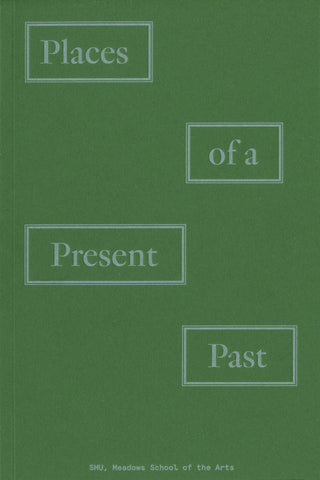 Places of a Present Past by Noah Simblist (Editor)