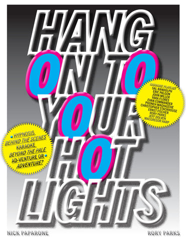 Hang On To Your Hot Lights by Nick Paparone Rory Parks