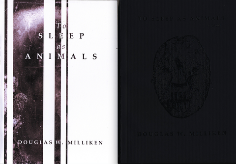 To Sleep as Animals by Douglas W. Milliken