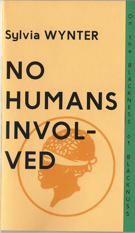 No Humans Involved by Sylvia Wynter