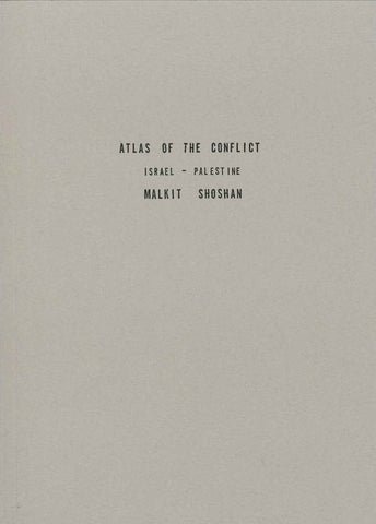 Atlas Of The Conflict, Israel-Palestine by Malkit Shoshan