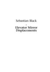 Elevator Mirror Displacements by Sebastian Black