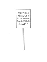 Can These Antiques Ever Prove Dangerous Again? by Anna Gray & Ryan Wilson Paulsen