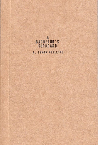 A Bachelor's Cupboard by A. Lyman Phillips