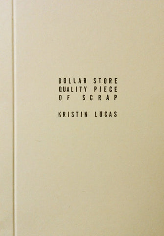 Dollar Store Quality Piece of Scrap by Kristin Lucas