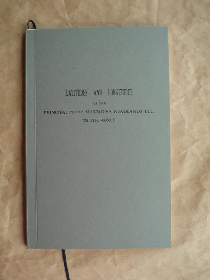 Latitudes and Longitudes of the Principal Ports, Harbours, Headlands, etc., in the World by Lyndl Hall