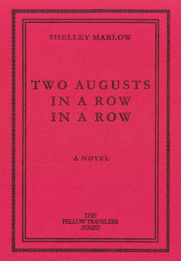 Two Augusts In A Row In A Row by Shelley Marlow