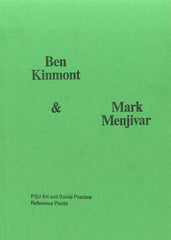ART AND SOCIAL PRACTICE REFERENCE POINTS: Ben Kimmont & Mark Menjivar by Mark Menjivar