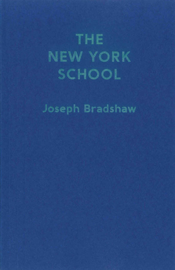 The New York School by Joseph Bradshaw