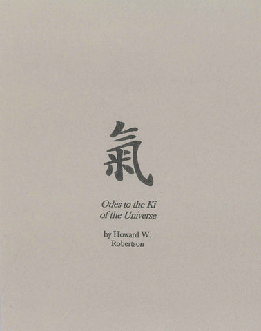 Odes To The Ki Of The Universe by Howard W. Robertson