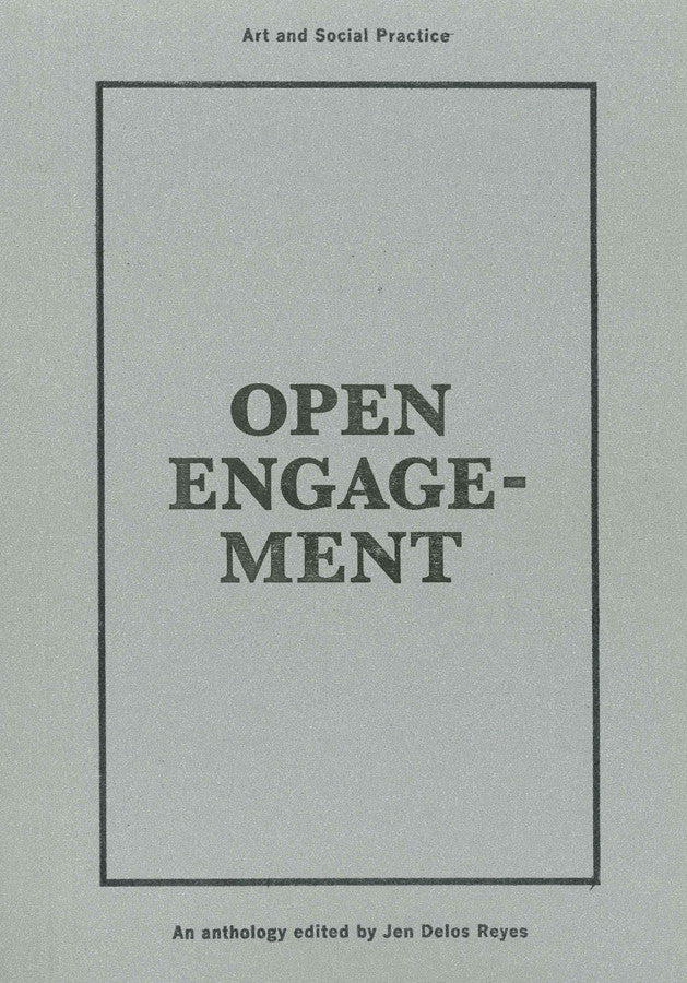 Open Engagement: An Anthology by Jen Delos Reyes (ed.)