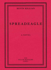 Spreadeagle by Kevin Killian