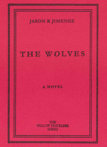 The Wolves by Jason R Jimenez