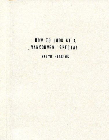 How to Look at a Vancouver Special by Keith Higgins