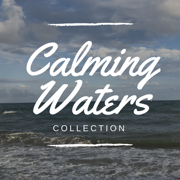Calming Waters Collection