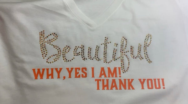 Beautiful Why Yes I Am - Bling
