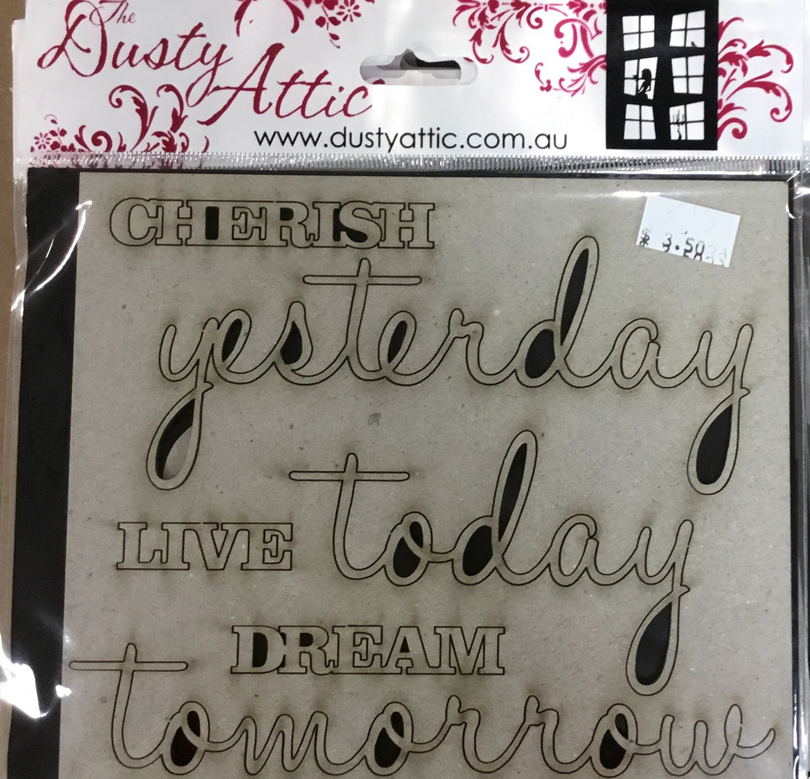 Dusty Attic Chipboard- cherish yesterday, live today, dream tomorrow