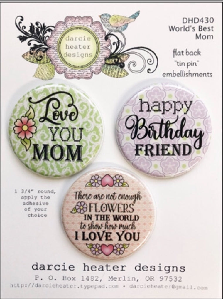 Darcie's Heart and Home flat back tin pin embellishment Worlds best Mom