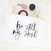 Be Still My Soul Cosmetic Bag