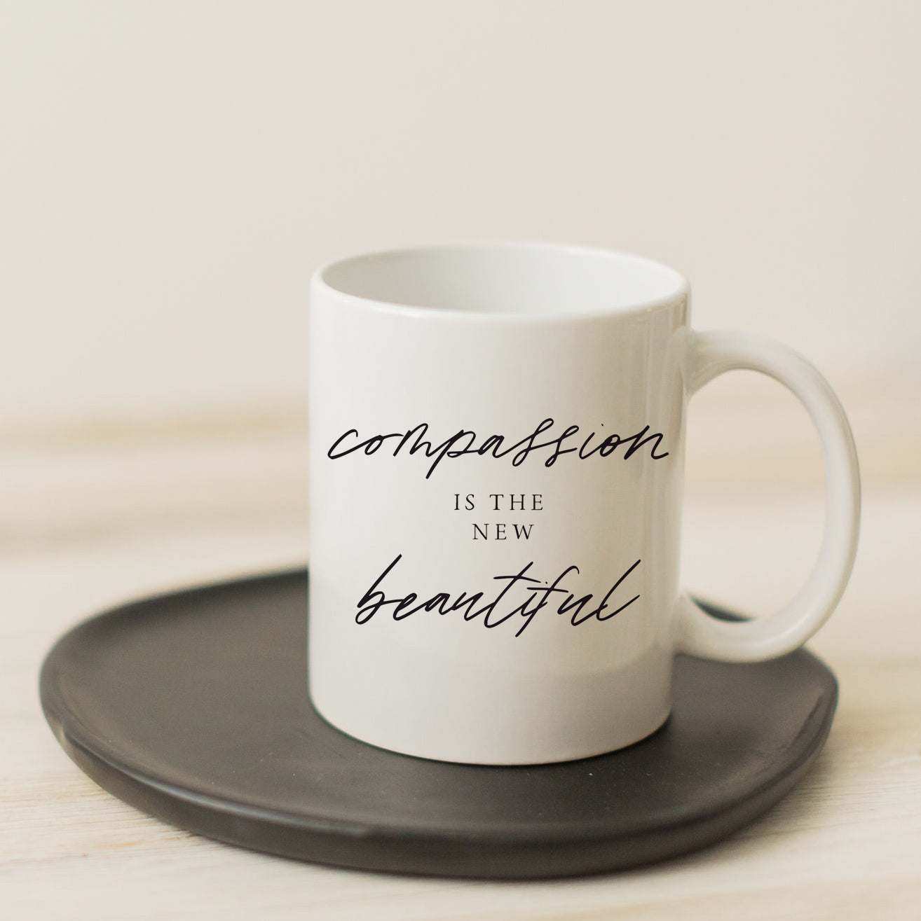 Compassion Is The New Beautiful Mug