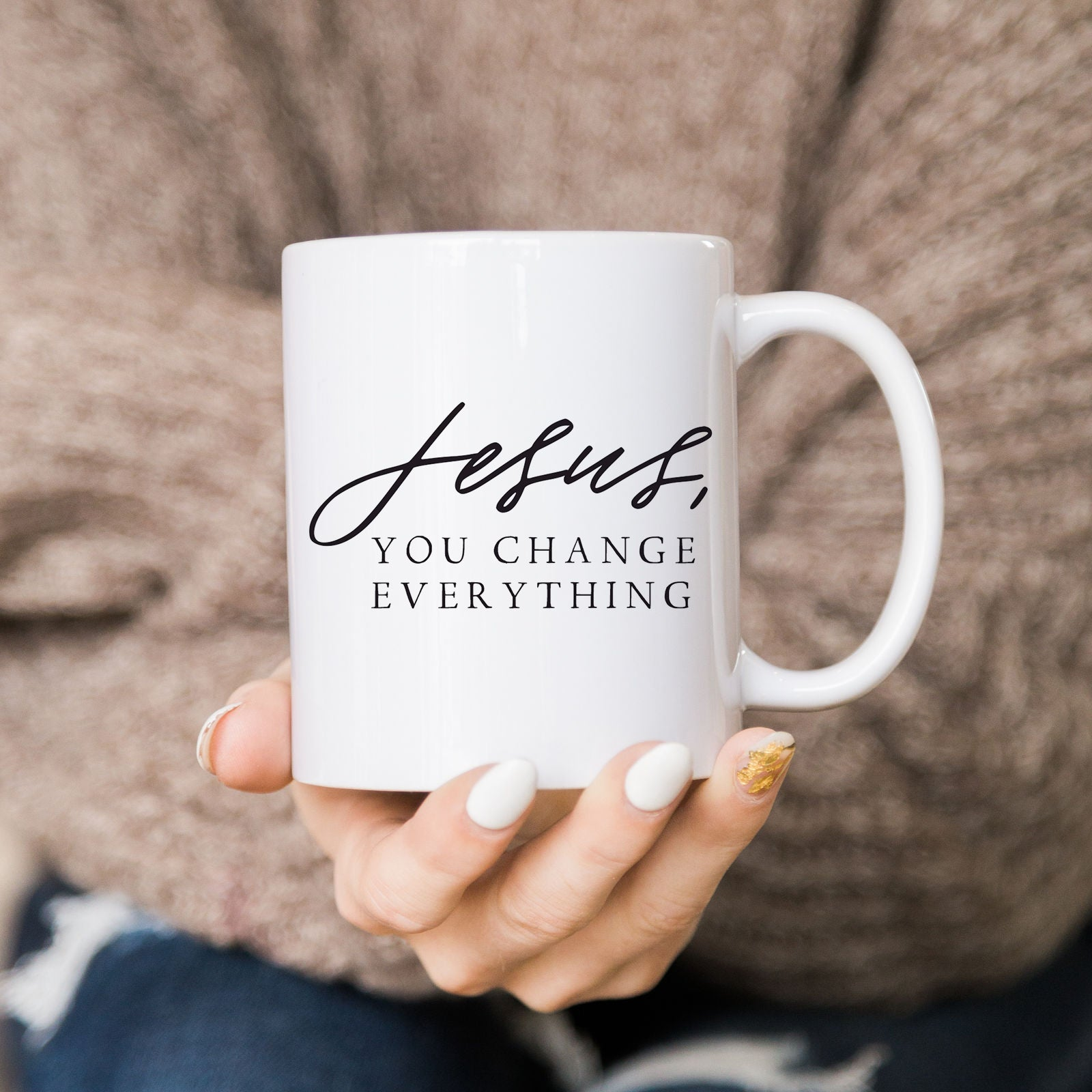 Jesus, You Change Everything Mug
