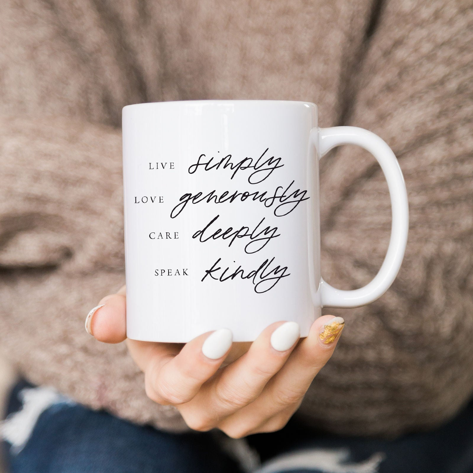 Live Simply, Love Generously, Care Deeply, Speak Kindly Mug