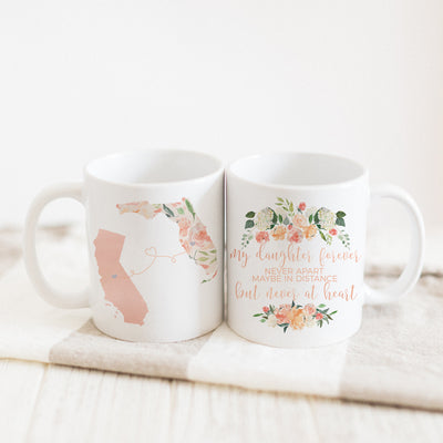 My Daughter Forever Never Apart Maybe In Distance But Never At Heart Mug