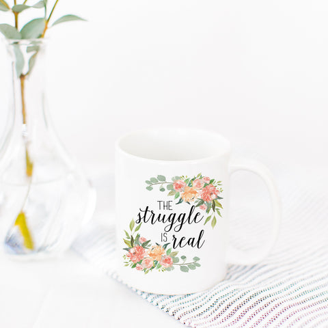 The Struggle is Real Mug