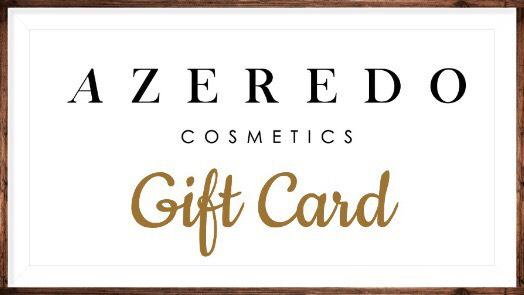 Gift Card - Azeredo Cosmetics LLC