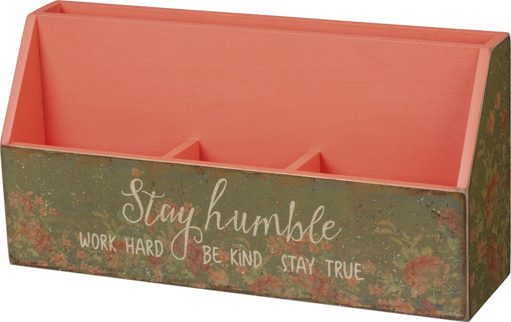 Stay Humble - Desk Organizer