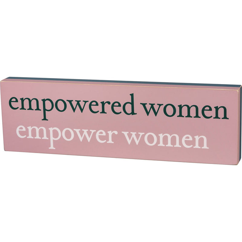 Empowered Women, Empower Women - Sign