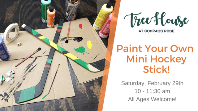 Mini Hockey Stick Painting | Feb. 29th
