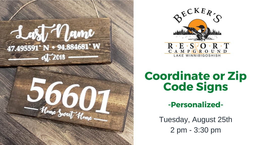August 25th | Custom Coordinates or Zip Code Sign @ Becker's Resort