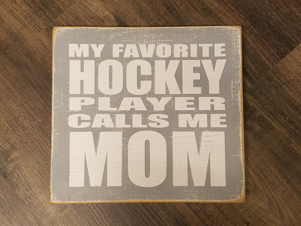 My Favorite Hockey Player Calls Me Mom