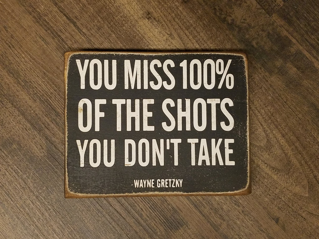 You Miss 100% of the Shots - Gretzky