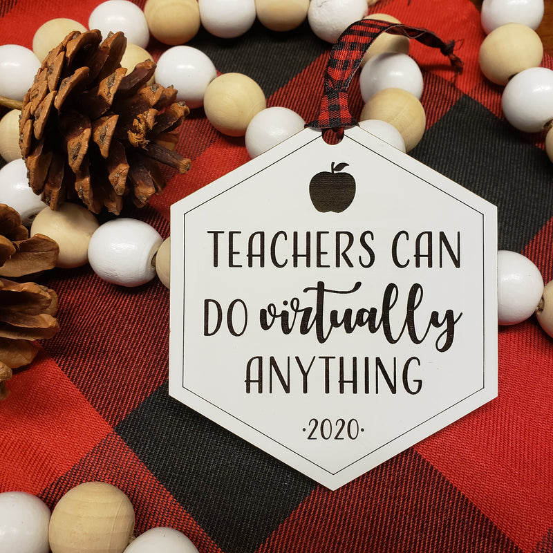 Teachers Can Do Virtually Anything Ornament