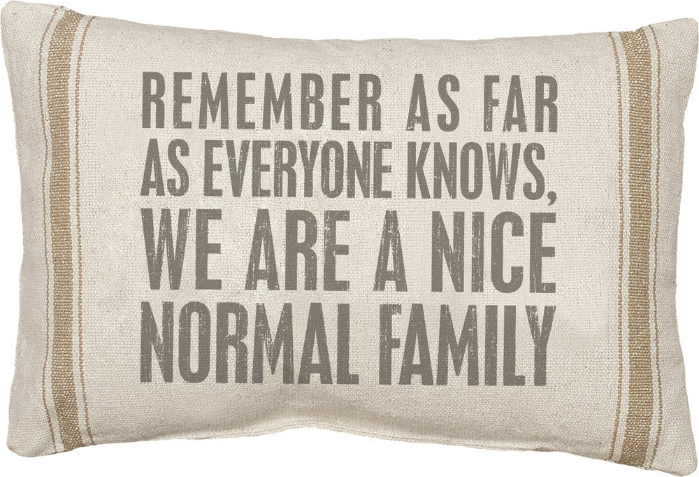 Remember We Are a Normal Family - Pillow