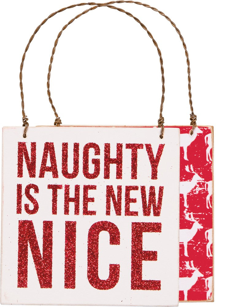 Naughty is the New Nice - Ornament