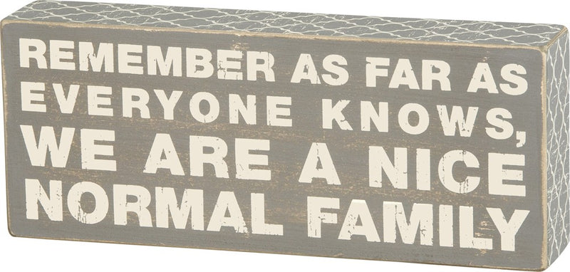 Nice Normal Family - Sign