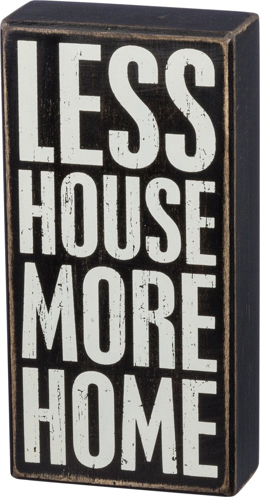 More Home, Less House