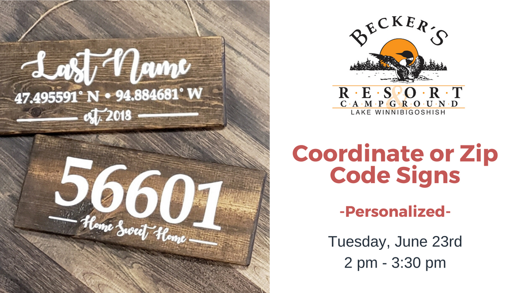 June 23rd | Custom Coordinates or Zip Code Sign @ Becker's Resort